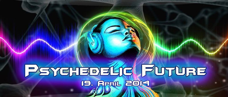 psychedelic future 19 Apr '14, 23:00
