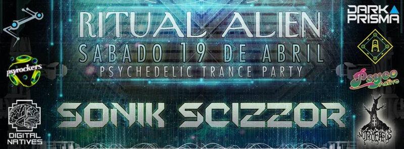 Ritual Alien : Sonik Scizzor (INDIA) SABADO 19 DE ABRIL 19 Apr '14, 18:00
