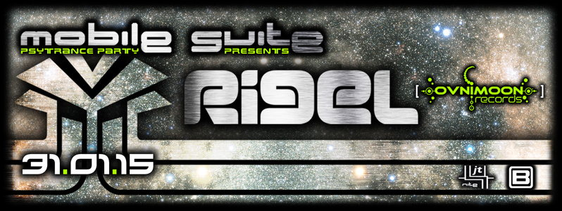 MOBILE SUITE presents: RIGEL Psy Live [ Greece - Ovnimoon Records] 31 Jan '15, 23:30