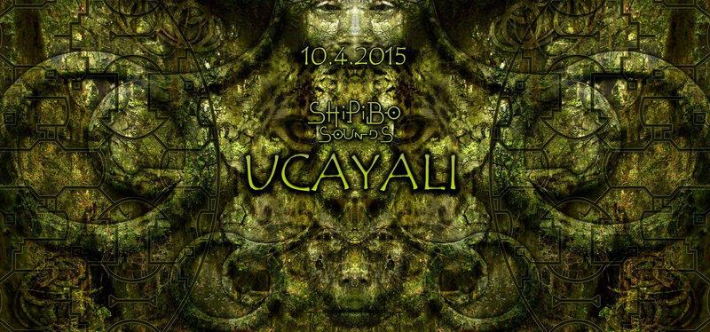 Shipibo Sounds presents: UCAYALI 10 Apr '15, 22:00
