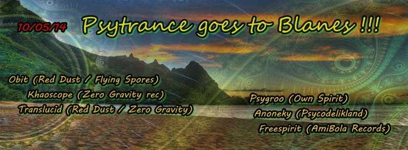 Psytrance goes to Blanes!!! 10 May '14, 23:00