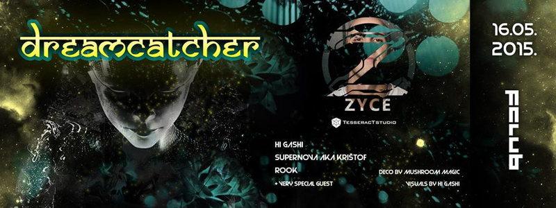 DREAMCATCHER with ZYCE / REAKY / HiGashi / Supernova aka Krištof / Rook 16 May '15, 23:00