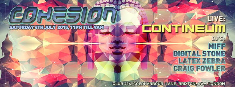 Cohesion Psychedelic Trance Party 4 Jul '15, 23:00