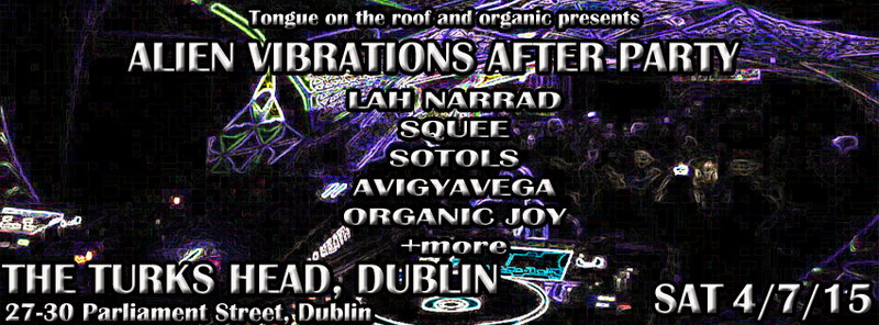Tongue on the RooF and organic presents Alien vibes after party 4 Jul '15, 21:00
