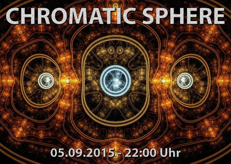 Chromatic Sphere 5 Sep '15, 22:00
