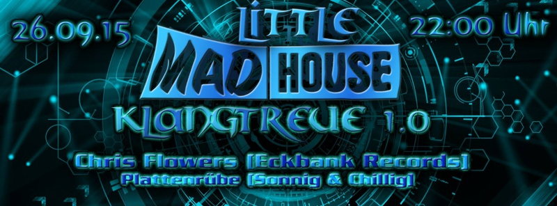 KLANGTREUE 1.0 | LittleMadhouse 26 Sep '15, 22:00