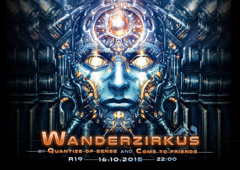 Party flyer: Wanderzirkus by Quantize of Sense & Come to Friends ॐ 16 Oct '15, 22:00