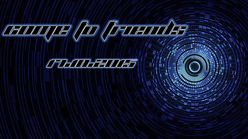 ॐ Come to Friends ॐ 17 Oct '15, 23:00