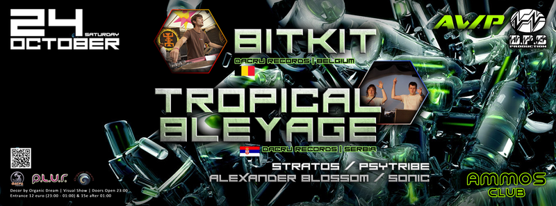 Astral Wave production & D.P.S production presents BitKit ∴ Tropical Bleyage 24 Oct '15, 23:00