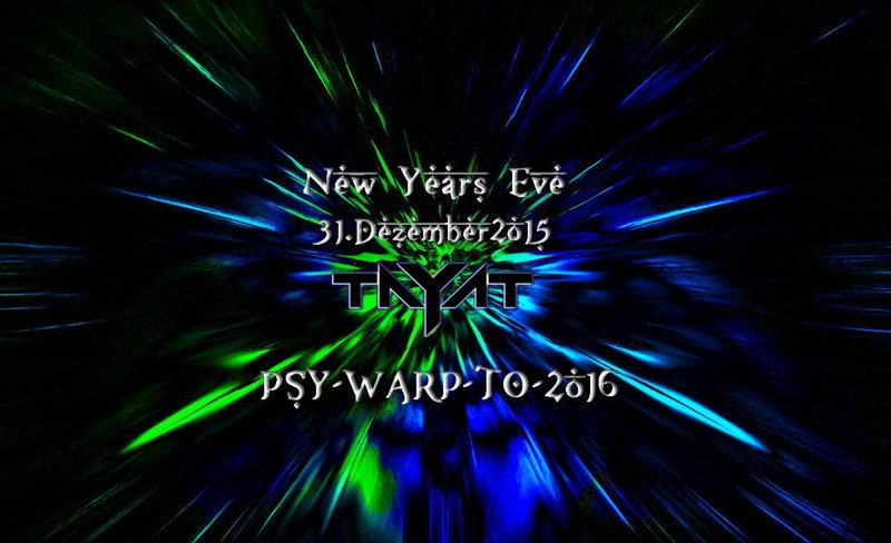 ॐ TAYAT ॐ PSY - WARP - TO - 2016 ॐ 31 Dec '15, 22:00