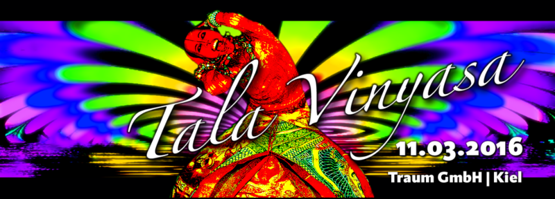 Tala Vinyasa VI 11 Mar '16, 23:00