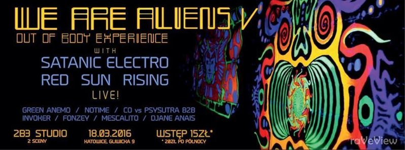 Party flyer: We Are Aliens V: Out of Body Experience 18 Mar '16, 21:00