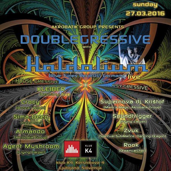 DOUBLEGRESSIVE with HALDOLIUM 27 Mar '16, 22:00