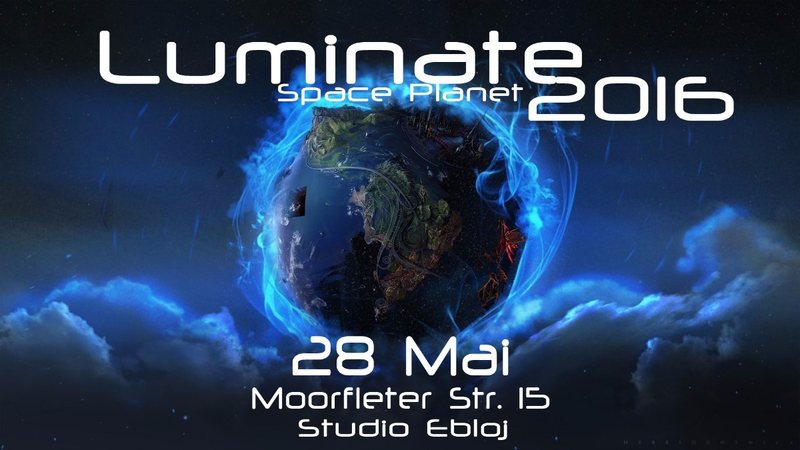 Luminate 2016 - Space Planet 28 May '16, 22:00
