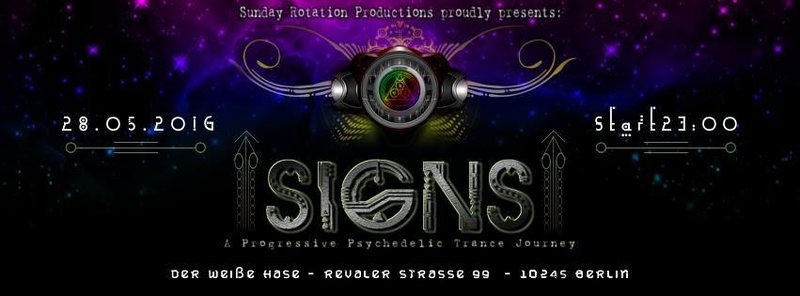 SIGNS - A Psychedelic Progressive Trance Journey 28 May '16, 23:00