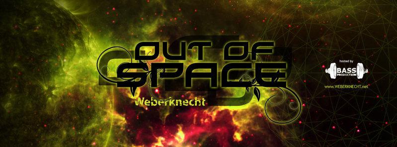 Out Of Space @ Weberknecht 30 Jun '16, 22:00