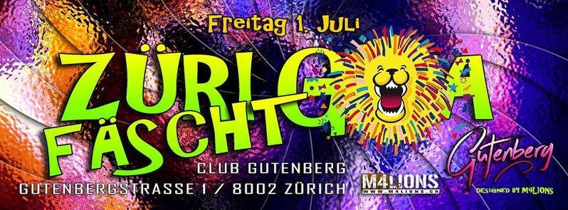 Züri Fäscht Goa // Friday 01th July'16 // Gutenberg 1 Jul '16, 23:00