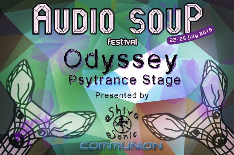 Party flyer: Odyssey Psytrance Stage @ Audio Soup Festival 22 Jul '16, 18:00
