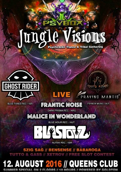 PSYBOX - *** JUNGLE VISIONS *** with BLASTOYZ / GHOST RIDER / FRANTIC NOISE / .. 12 Aug '16, 22:00