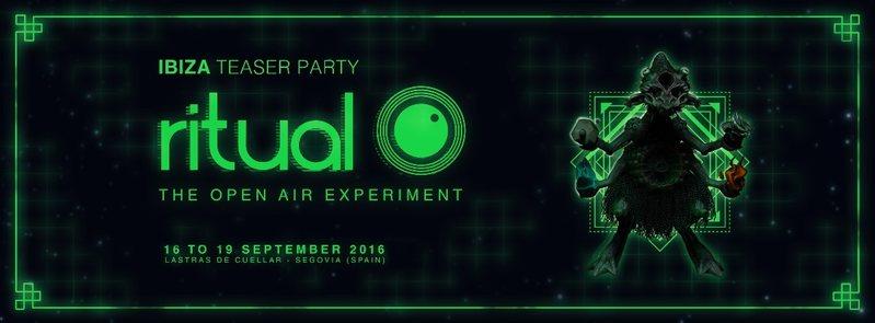 RITUAL ( The Open air experiment ) TEASER PARTY IBIZA 15 Aug '16, 22:00