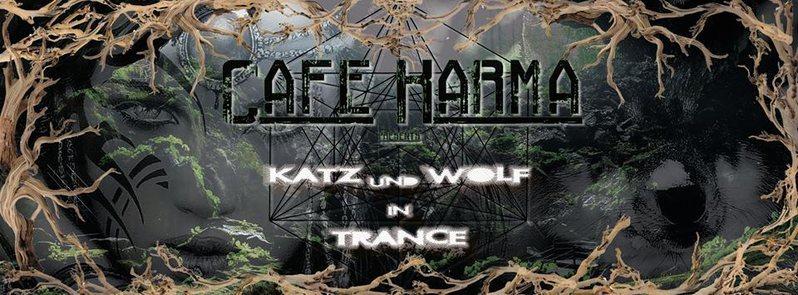 """Café Karma presents """" Katz & Wolf in Trance"""" 1 Oct '16, 23:00"""