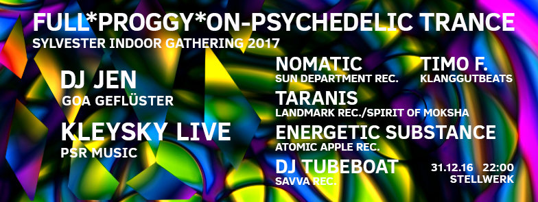 Full Proggy ON- Psychedelic Trance Silvester Indoor Gathering 31 Dec '16, 22:00
