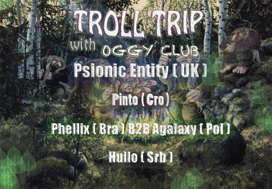 Party flyer: Troll Trip with: Psionic Entity, Pinto, Phelixx B2B Agalaxy, Hullo 14 Jan '17, 21:00