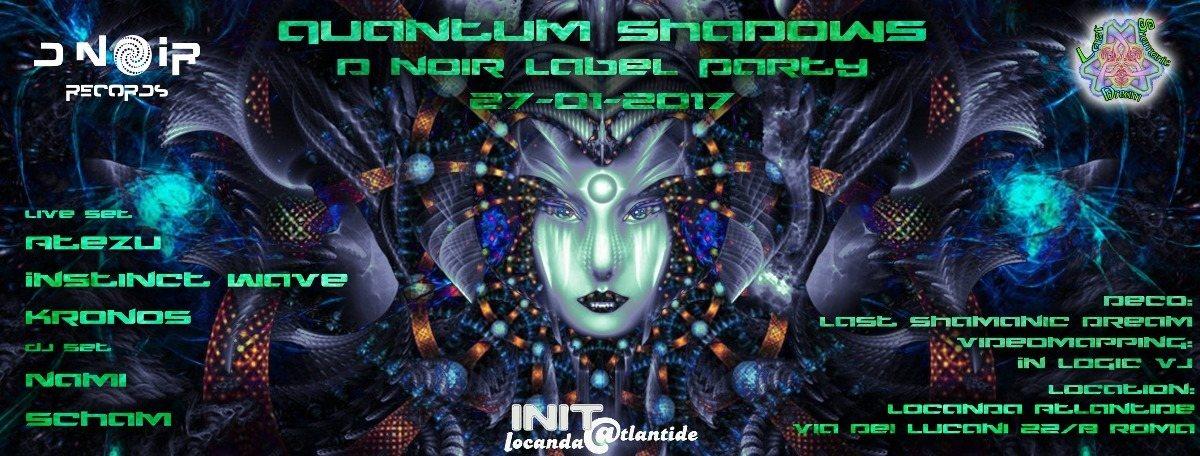 Party flyer: QuAnTuM•ShAdOwS • D-Noir Label Party • LIVE SETS Special Guests 27 Jan '17, 22:00