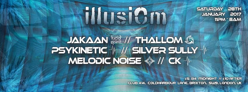 IllusiOm Sat28th Of Jan at Club 414 with: Jakaan & Many More! 28 Jan '17, 23:00