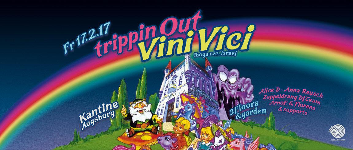 Fr. 17-2-17 Trippin Out: VINI VICI • Alice D • Anna Reusch &… 17 Feb '17, 22:00