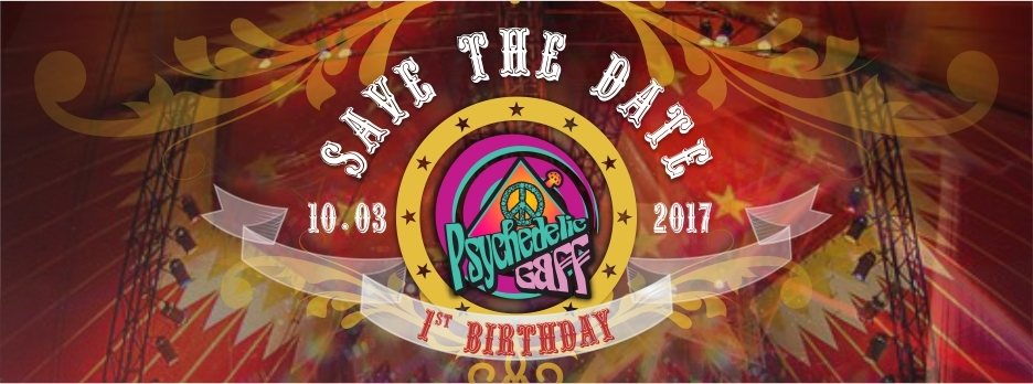 Party flyer: Psychedelic Gaff 1st Birthday - Circus Celebration 10 Mar '17, 21:00