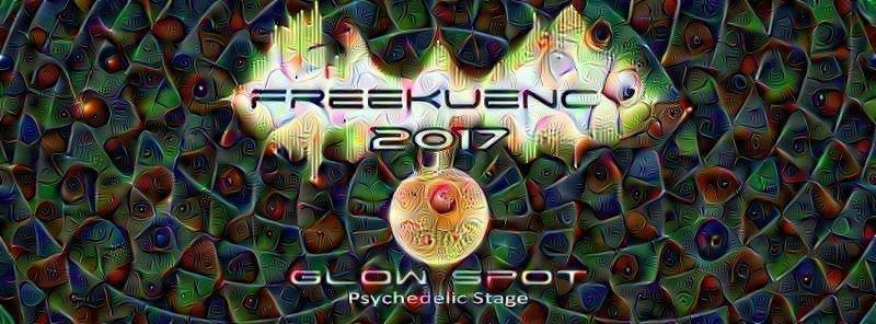Party flyer: FREEKUENCY FESTIVAL 2017 · GLOW SPOT · Psychedelic stage 7 Apr '17, 14:00