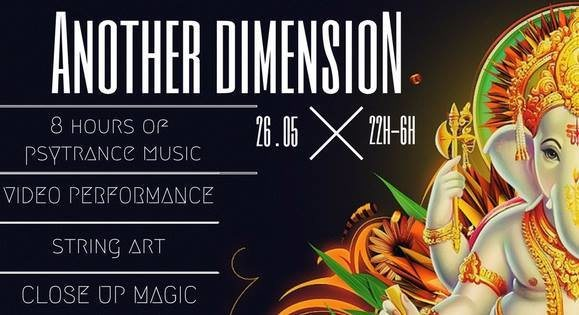 Another Dimension V2 - Psychedelic Night 26 May '17, 22:00