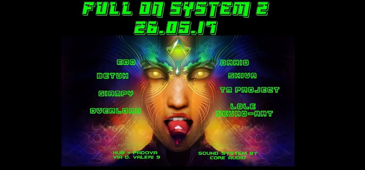 Party flyer: Full on system 2 26 May '17, 22:00