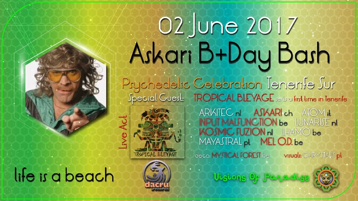 Life is a beach - Askari's B-day bash < TROPICAL BLEYAGE LIVE > 2 Jun '17, 22:00