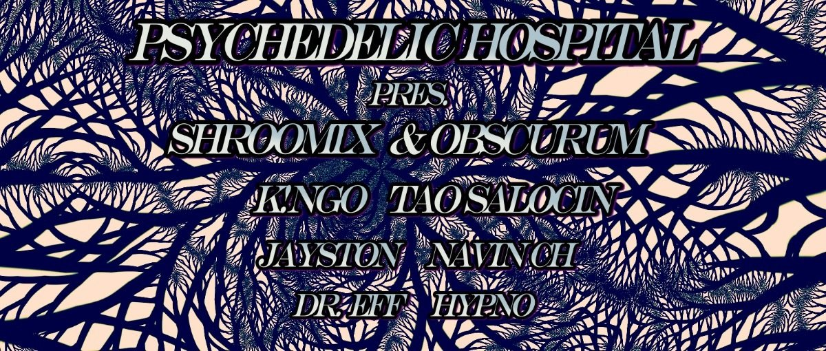 Party flyer: ✰✰*•.•Psychedelic Hospital w// ShrOOmix/ Obscurum •.•*✰✰ 2 Jun '17, 22:00