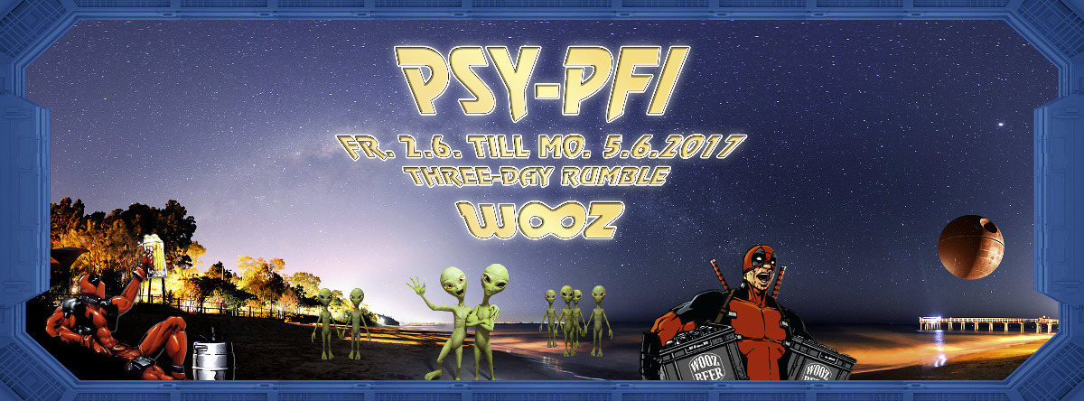 Psy-Pfi / Three Day Rumble / Pfingsten 2017 4 Jun '17, 22:00