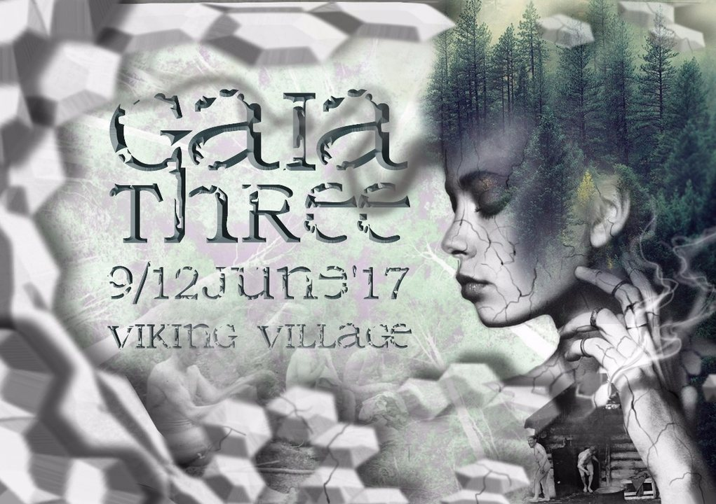Party flyer: Gaia Three - Traditional SuomiSaunaSaundi 9 Jun '17, 06:00