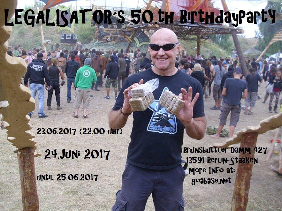 LEGALISATOR`s 50.th Birthday 23 Jun '17, 22:00