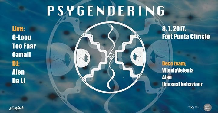 Fort Punta Christo: Psygendering 08.07.2017 8 Jul '17, 22:00