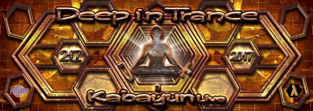 Deep in Trance - Kabayun live 21 Jul '17, 22:00