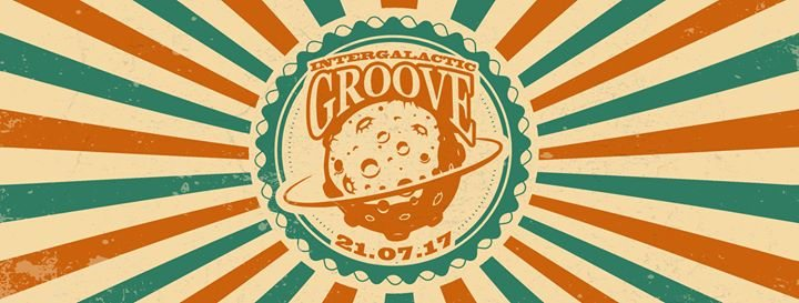 Intergalactic Groove! 21 Jul '17, 23:00
