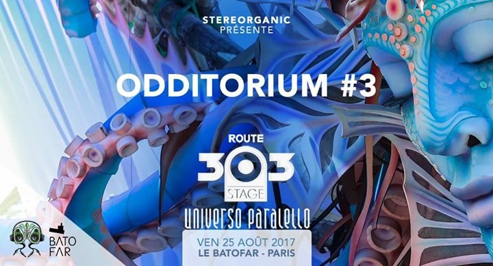 Party flyer: Odditorium #3 ROUTE 303 STAGE - Universo Paralello 25 Aug '17, 22:59