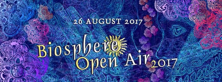 Biosphere Open Air 2017 26 Aug '17, 22:00