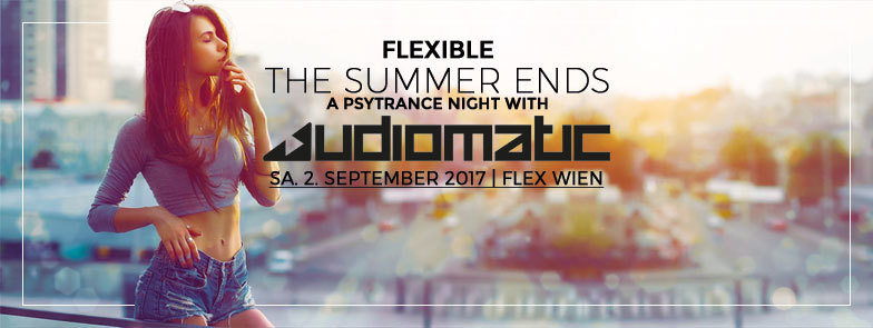 "Audiomatic "" The Summer Ends - Flexible Psytrance Night"" 2 Sep '17, 23:00"