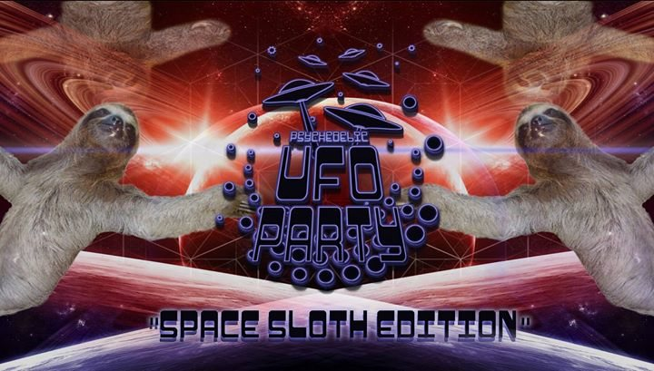 "Psychedelic UFO Party ""Space Sloth Edition"" 2 Sep '17, 22:00"