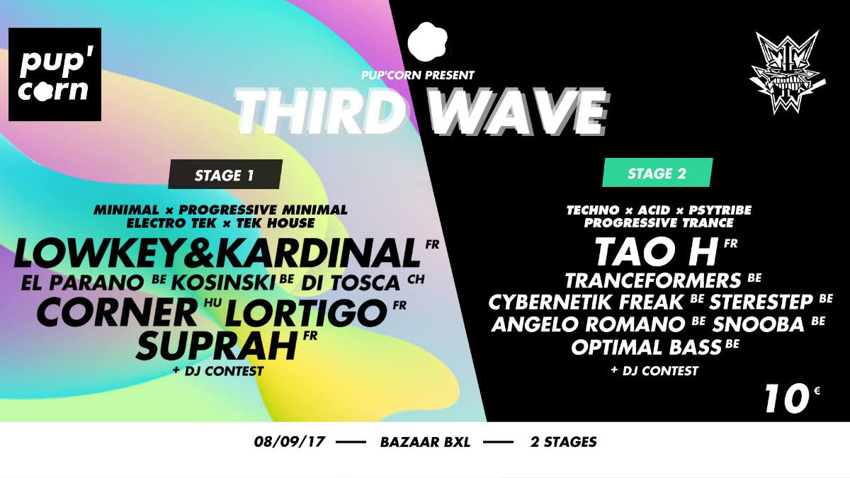 Pup'corn present Third wave / 2 stages/ 08 septembre bxl 8 Sep '17, 22:00