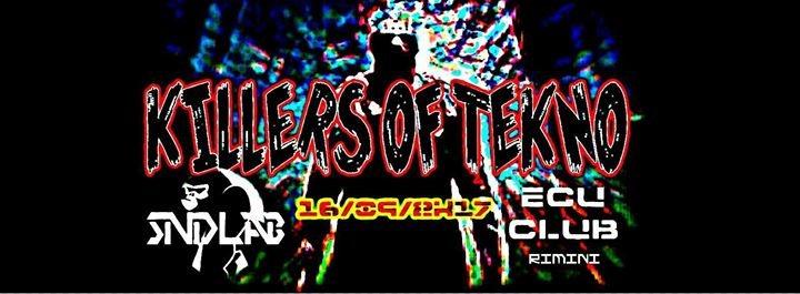 Killers of Tekno 16 Sep '17, 23:00