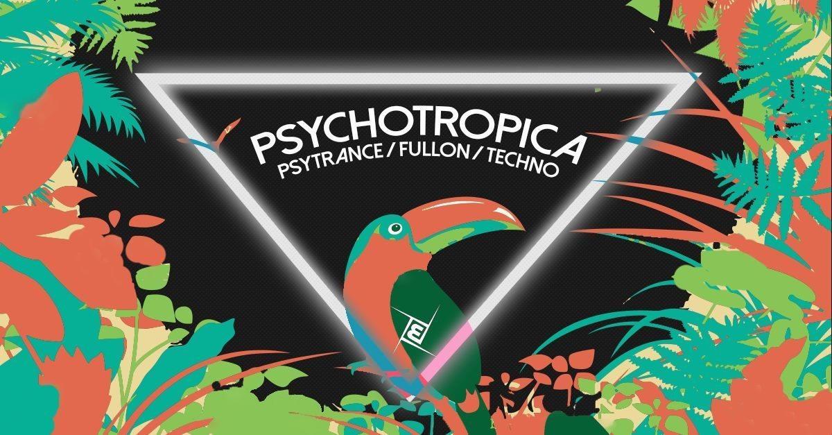 Psychotropica Psytrance/Fullon & Techno 16 Sep '17, 23:00