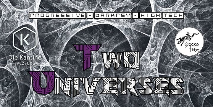 Two Universes by Geckotribe · Kantine Salzburg 16 Sep '17, 22:00